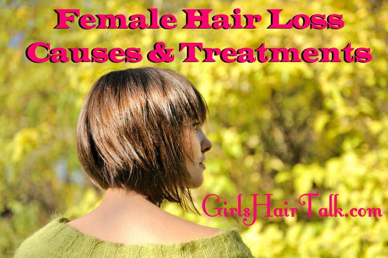 Female looking to the right with green leaves behind her with text that says female hair loss causes and treatments.
