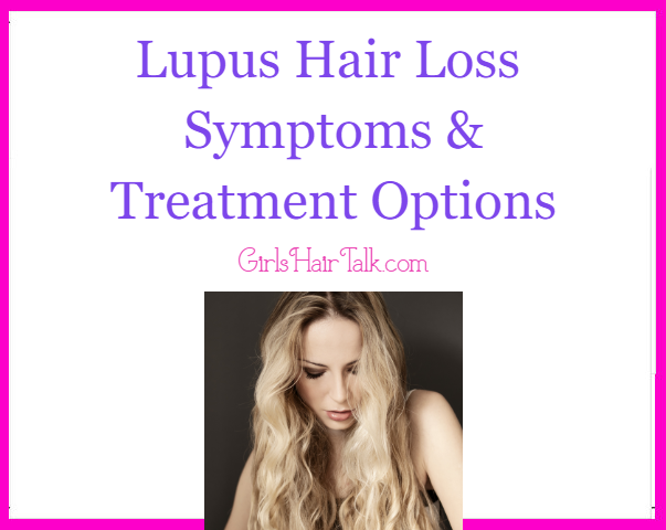 Lupus Hair Loss Symptoms Treatment Options For Faster Growth